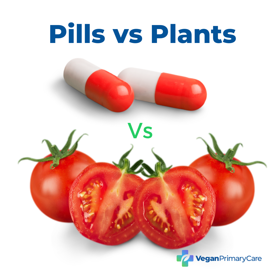 Pills vs Plants a picture showing pills and tomato's to encourage patients to eat a healthy diet instead of having to take pills veganprimarycare logo