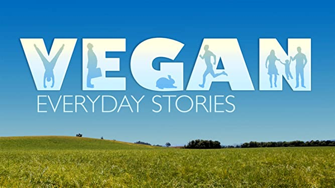 The vegan movie poster for vegan everyday stories showing a beautiful field and the word vegan is block letters with shapes of happy people exercising, a bunny and a family
