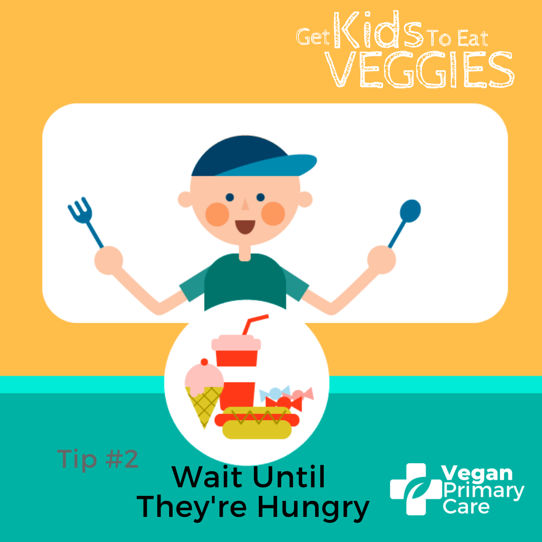 illustration of how to get kids to eat vegetables by vegan primary care tip 2 Wait until they are hungry showing a male child hungry for junk food