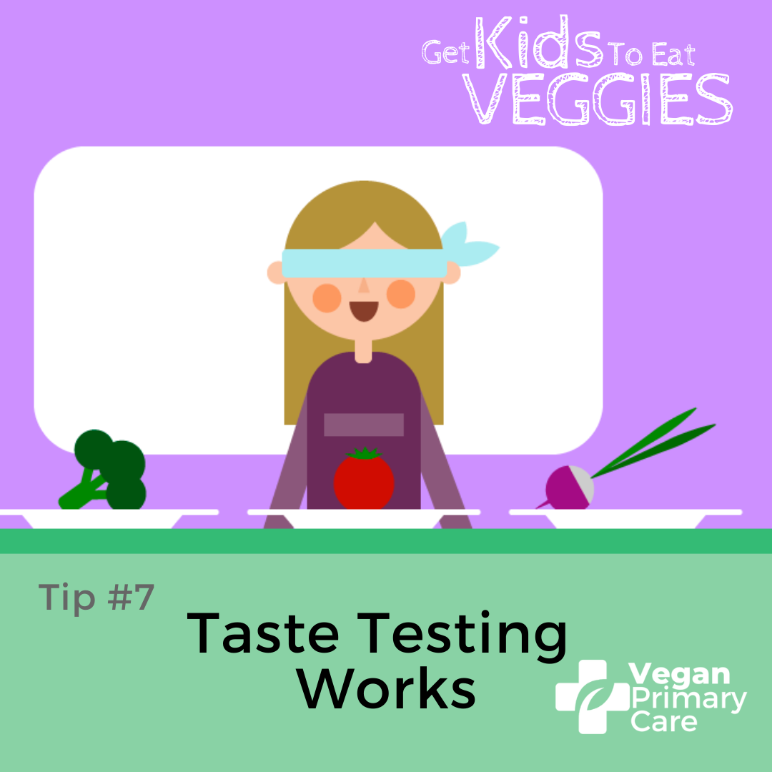 illustration of how to get kids to eat vegetables by vegan primary care tip 7 taste testing works a scene showing a child with a blindfold with three different vegetables on plates in front of her performing a blind taste test