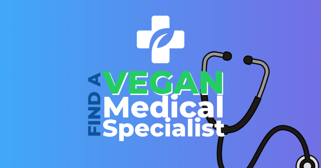Vegan Primary Care symbol with the words Find A Vegan Medical Specialist and a stethoscope in on the side